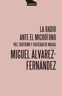 LA RADIO ANTE EL MICROFONO - VOZ, EROTISMO Y SOCIEDAD DE MASAS