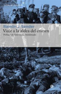Viaje A La Aldea Del Crimen - Documental De Casas Viejas - Ramon J. Sender