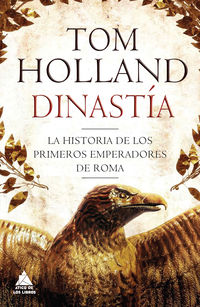 DINASTIA - LA HISTORIA DE LOS PRIMEROS EMPERADORES DE ROMA