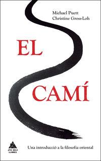 CAMI, EL - UNA INTRODUCCIO A LA FILOSOFIA ORIENTAL