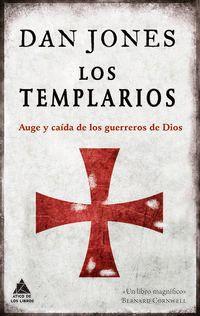 TEMPLARIOS, LOS - AUGE Y CAIDA DE LOS GUERREROS DE DIOS