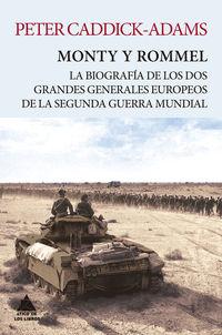 Monty Y Rommel - La Biografia De Los Dos Grandes Generales De La Segunda Guerra Mundial - Peter Caddick-Adams
