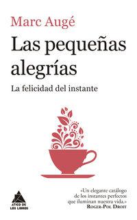 PEQUEÑAS ALEGRIAS, LAS - LA FELICIDAD DEL INSTANTE