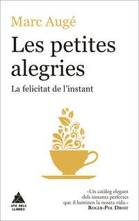 PETITES ALEGRIES, LES - LA FELICITAT DE L'INSTANT