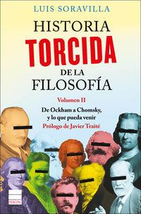 HISTORIA TORCIDA DE LA FILOSOFIA II - DE OCKHAM A CHOMSKY, Y LO QUE PUEDA VENIR