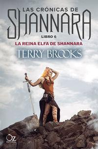 REINA ELFA DE SHANNARA, LA - LAS CRONICAS DE SHANNARA 6