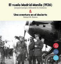 Vuelo Madrid-Manila (1926) - Una Aventura En El Desierto - Joaquin Loriga / Eduardo G. Gallarza / Rafael M. Esteve