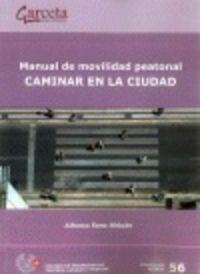 MANUAL DE MOVILIDAD PEATONAL - CAMINAR EN LA CIUDAD