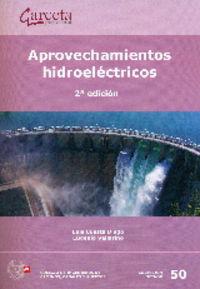 (2ª Ed. )  Aprovechamientos Hidroelectricos - Luis  Cuesta  /  Eugenio  Vallarino