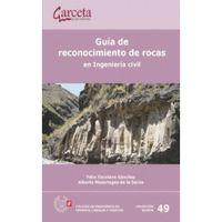 Guia De Reconocimiento De Rocas En Ingenieria Civil - Felix Escolano Sanchez
