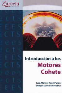 Introduccion A Los Motores Cohete - Juan Manuel Tizon Pulido / Enrique Cabrera Revuelta