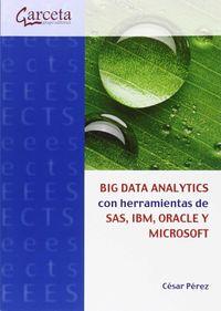 BIG DATA ANALYTICS - CON HERRAMIENTAS DE SAS, IBM, ORACLE Y MICROSOFT