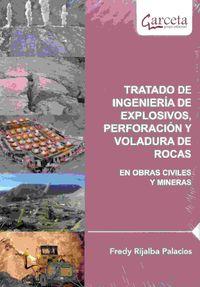 TRATADO DE INGENIERIA DE EXPLOSIVOS, PERFORACION Y VOLADURA DE ROCAS EN OBRAS CIVILES Y MINERAS