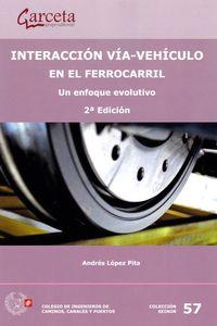 (2 ED) INTERACCION VIA-VEHICULO EN EL FERROCARRIL - UN ENFOQUE EVOLUTIVO