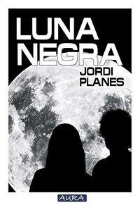 Luna Negra - Jordi Planes