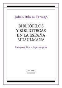 BIBLIOFILOS Y BIBLIOTECAS EN LA ESPAÑA MUSULMANA