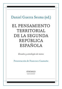 PENSAMIENTO TERRITORIAL DE LA SEGUNDA REPUBLICA ESPAÑOLA, EL - ESTUDIO Y ANTOLOGIA DE TEXTOS