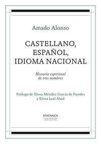 CASTELLANO, ESPAÑOL, IDIOMA NACIONAL - HISTORIA ESPIRITUAL DE TRES NOMBRES