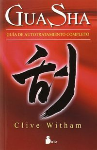Gua Sha - Guia De Autotratamiento Completo - Clive Witham
