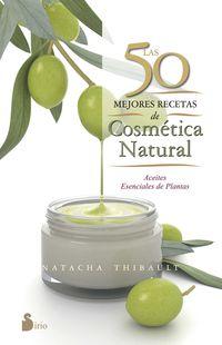 50 MEJORES RECETAS DE COSMETICA NATURAL, LAS