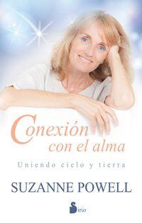 Conexion Con El Alma - Uniendo Cielo Y Tierra - Suzanne Powell