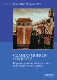 CUANDO MUEREN LOS REYES - ROGATIVAS Y HONRAS FUNEBRES