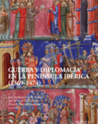GUERRA Y DIPLOMACIA EN LA PENINSULA IBERICA (1369-1474)
