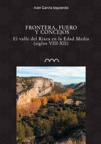 FRONTERA, FUERO Y CONCEJOS - EL VALLE DEL RIAZA EN LA EDAD MEDIA (SIGLOS VIII-XII)