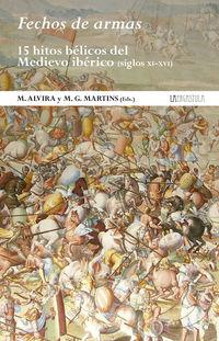 FECHOS DE ARMAS - 15 HITOS BELICOS DEL MEDIEVO IBERICO (SIGLOS XI-XVI)