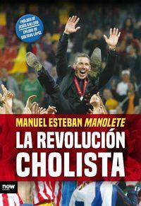 La revolucion cholista - Manuel Esteban Manolete