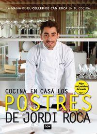 Cocina En Casa Los Postres De Jordi Roca - Jordi Roca Fontane