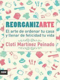 REORGANIZARTE - EL ARTE DE ORDENAR TU CASA Y LLENAR DE FELICIDAD TU VIDA