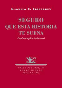 SEGURO QUE ESTA HISTORIA TE SUENA - POESIA COMPLETA (1985-2015)