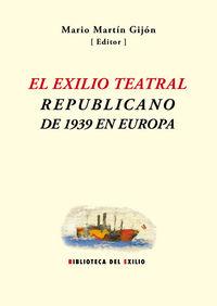EXILIO TEATRAL REPUBLICANO DE 1939 EN EUROPA, EL