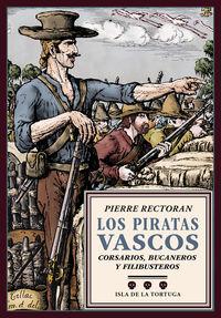 Piratas Vascos, Los - Corsarios, Bucaneros Y Filibusteros - Pierre Rectoran