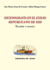 Escenografia En El Exilio Republicano De 1939 - Teatro Y Danza - Idoia Murga Castro