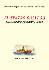 El teatro gallego y el exilio republicano de 1939 - Aa. Vv.
