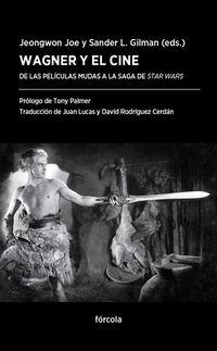 WAGNER Y EL CINE - DE LAS PELICULAS MUDAS A LA SAGA DE STAR WARS
