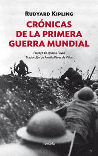 Cronicas De La Primera Guerra Mundial - Rudyard Kipling