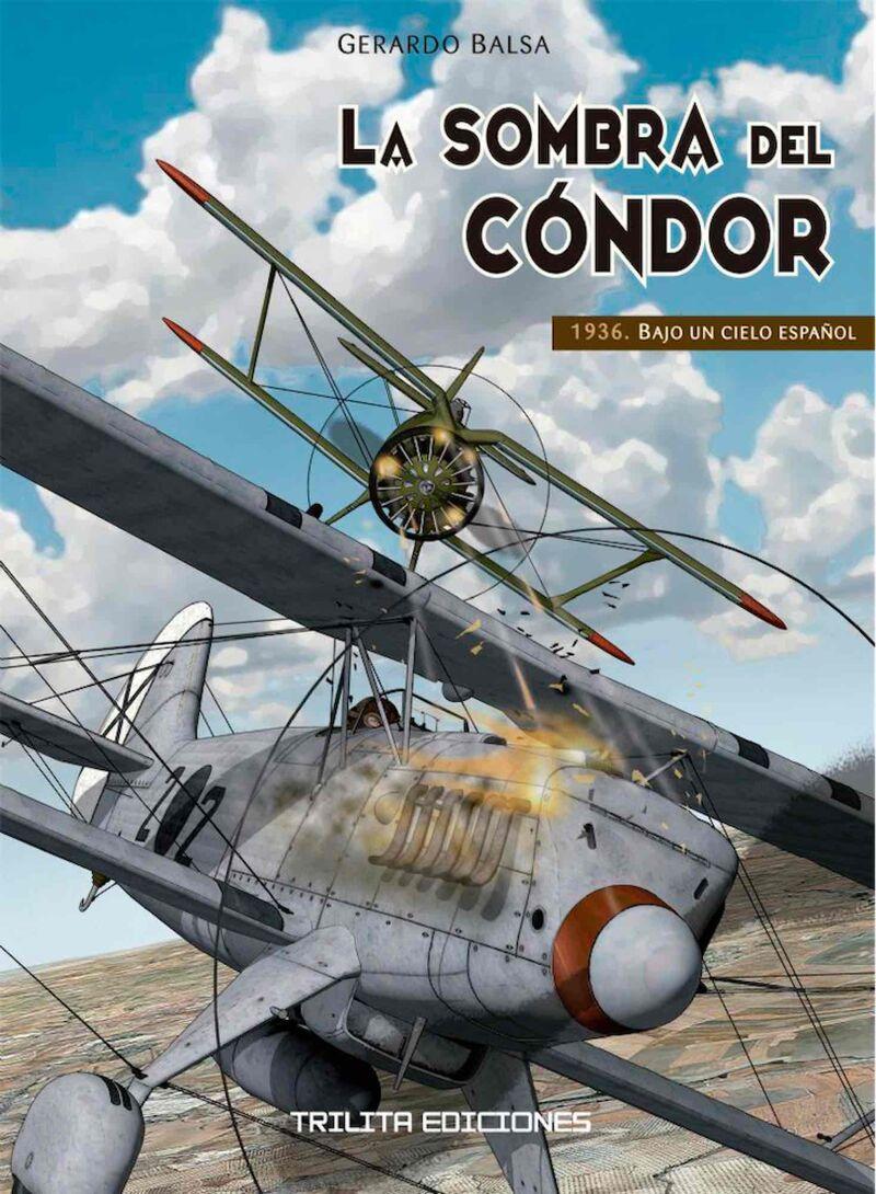Sombra Del Condor, La - 1936 Bajo Un Cielo Espauol - Gerardo Balsa