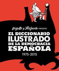 DICCIONARIO ILUSTRADO DE LA DEMOCRACIA ESPAÑOLA, EL (1975-2015)
