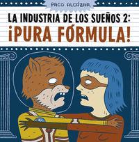 Industria De Los Sueños, La 2 - ¡pura Formula! - Paco Alcazar