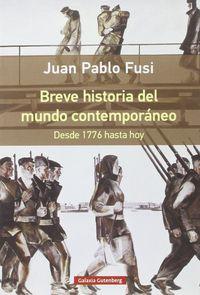 BREVE HISTORIA DEL MUNDO CONTEMPORANEO. DESDE 1776 HASTA HOY- RUSTICA