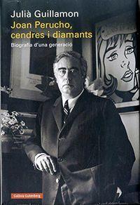 JOAN PERUCHO, CENDRES I DIAMANTS - BIOGRAFIA D'UNA GENERACIO