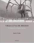 Vieja Luna De Bilbao - Cronicas De Mi Generacion - Joseba Zulaika