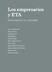 EMPRESARIOS Y ETA, LOS - UNA HISTORIA NO CONTADA