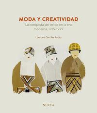 MODA Y CREATIVIDAD - LA CONQUISTA DEL ESTILO EN LA ERA MODERNA, 1789-1929