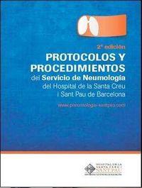 (2 ED) PROTOCOLOS Y PROCEDIMIENTOS DEL SERVICIO DE NEUMOLOGIA DEL HOSPITAL DE LA SANTA CREU I SANT PAU DE BARCELONA