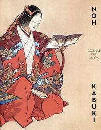 Noh Kabuki - Escenas Del Japon (catalogo Exposicion) - Aa. Vv.