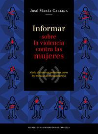 INFORMAR SOBRE LA VIOLENCIA CONTRA LAS MUJERES - GUIA DE BUENAS PRACTICAS PARA LOS MEDIOS DE COMUNICACION